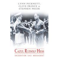 Cazul Rudolf Hess dezertor sau mesager?