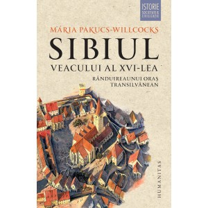 Sibiul veacului al XVI-lea. Rânduirea unui oraș transilvănean