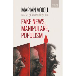 Matrioșka mincinoșilor. Fake news, manipulare, populism