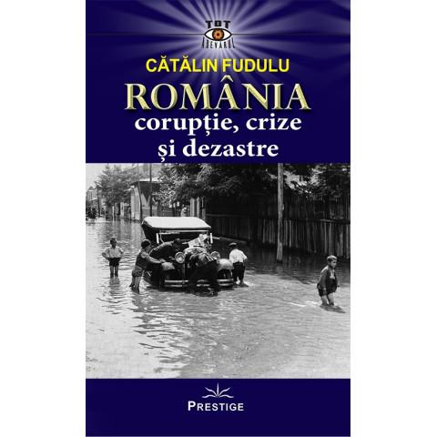 România corupție, crize și dezastre