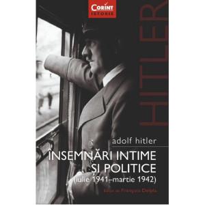 Adolf Hitler. Însemnări intime și politice Vol. 1