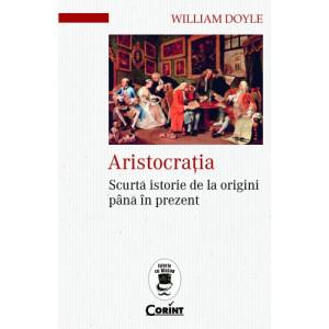 Aristocrația. Scurtă istorie de la origini până în prezent