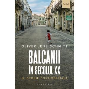 Balcanii în secolul XX. O istorie postimperială