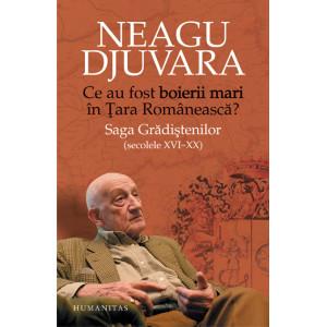 """Ce au fost """"boierii mari"""" in Tara Romaneasca? Saga Gradistenilor (secolele XVI-XX)"""