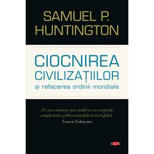 Ciocnirea civilizațiilor și refacerea ordinii mondiale. Vol. 61