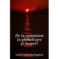 De la comunism la globalizare şi înapoi?