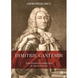 Dimitrie Cantemir. Teoretician și compozitor de muzică turcă