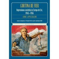 Cortina de fier. Represiunea sovietică în Europa de Est, 1945-1956