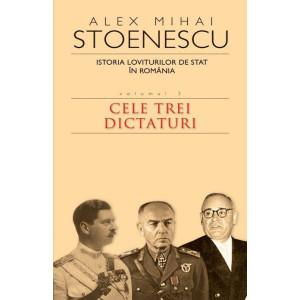 Istoria loviturilor de stat vol.3: Cele trei dictaturi