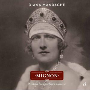 Mignon. Principesa României, Regina Iugoslaviei