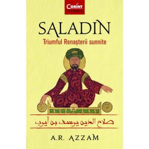 Saladin. Triumful Renașterii sunnite