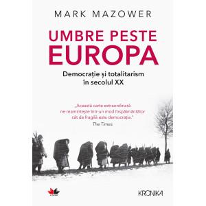 Umbre peste Europa. Democrație și totalitarism în secolul XX