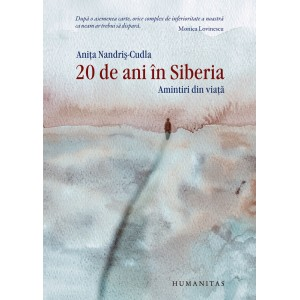 20 de ani în Siberia Amintiri din viaţă