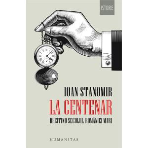 La Centenar. Recitind secolul României Mari
