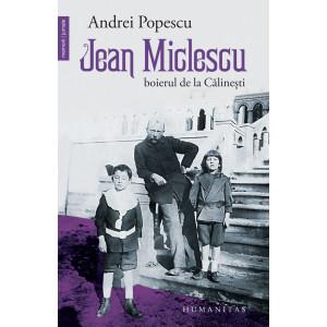 Jean Miclescu. Boierul de la Călinești