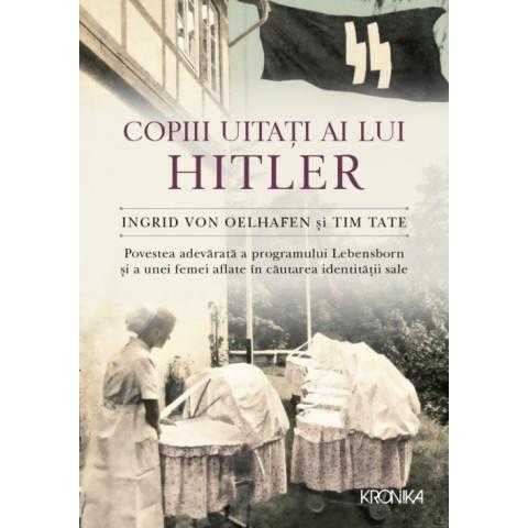 Kronika. Copiii uitați ai lui Hitler. Povestea adevarată a programului Lebensborn si a unei femei aflate în căutarea identității sale
