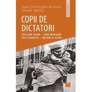 Copii de dictatori: Svetlana Stalin, Edda Mussolini, Zoia Ceauşescu, Bashar Al-Assad ...
