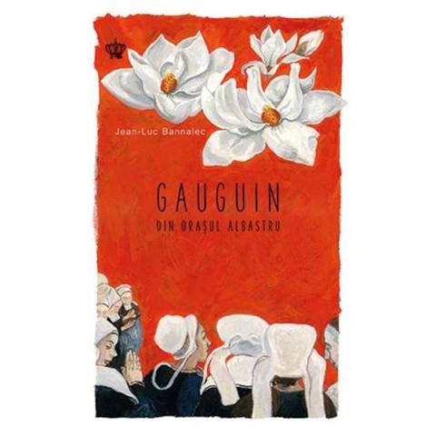 Gauguin din oraşul albastru