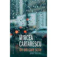 Un om care scrie. Jurnal, 2011–2017