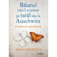 Baiatul care l-a urmat pe tatăl său la Auschwitz