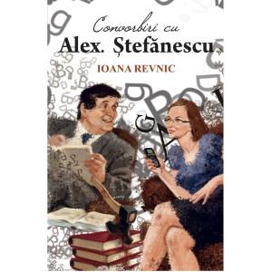 Convorbiri cu Alex. Ștefănescu