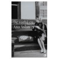 De vorbă cu Ana Aslan