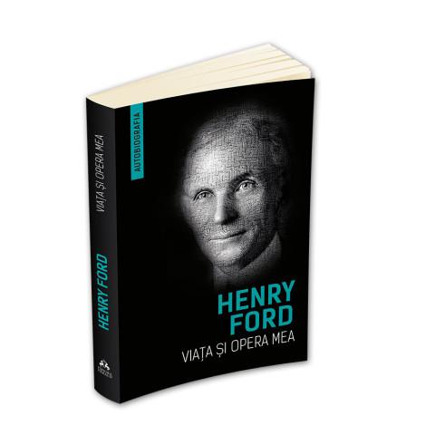 Viața și opera mea (Autobiografia Henry Ford)