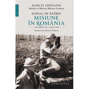 Jurnal de război. Misiune în România Noiembrie 1916–aprilie 1918