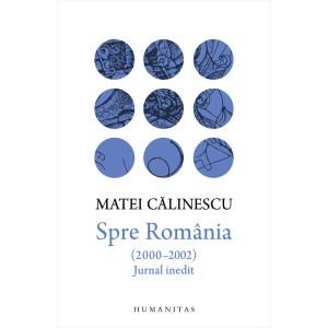 Spre România (2000–2002). Jurnal inedit