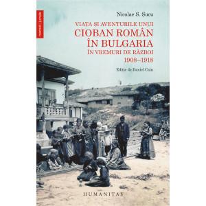 Viața și aventurile unui cioban român în Bulgaria în vremuri de război 1908–1918