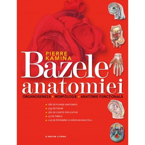 Bazele anatomiei. Organogeneză. Morfologie. Anatomie funcțională