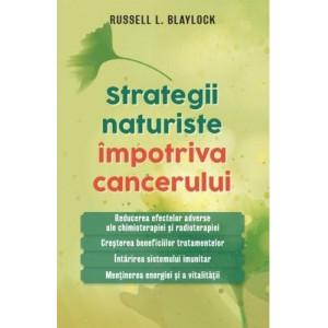 Strategii naturiste împotriva cancerului