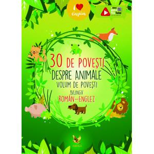 30 de povești despre animale. Volum de povești bilingv român-englez