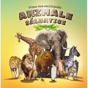 Prima mea enciclopedie. Animale sălbatice