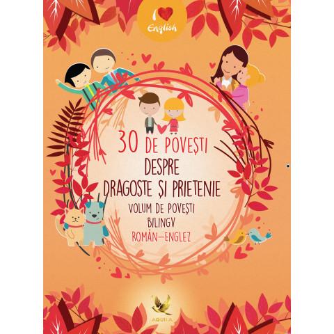 30 de povești despre dragoste și prietenie