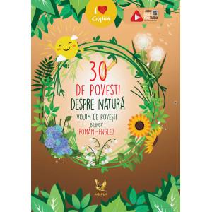 30 de povești despre natură. Volum de povești bilingv român-englez