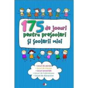 175 de jocuri pentru preșcolari și școlarii mici