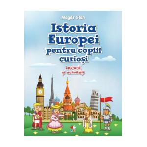 Istoria Europei pentru copiii curioși. Lectură și activități