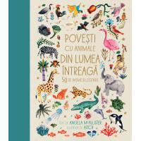 Povești cu animale din lumea întreagă. 50 de basme și legende