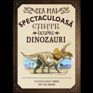 Cea mai spectaculoasă carte despre dinozauri