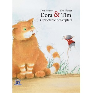 Dora & Tim. O prietenie neașteptată