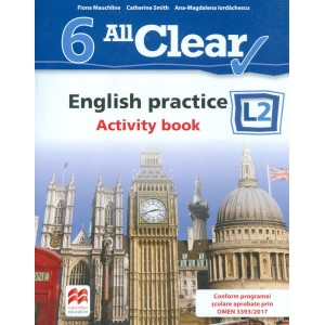All Clear. English practice L2. Activity Book. Auxiliar pentru clasa a VI-a