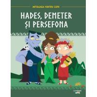 Mitologia. Hades, Demeter și Persefona