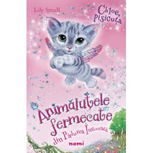 Chloe, pisicuța (Seria Animăluțele fermecate din Pădurea Înrourată)
