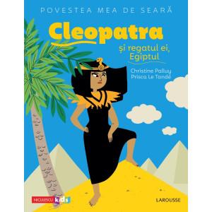 Povestea mea de seară: Cleopatra și regatul ei, Egiptul