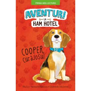 Aventuri la Ham hotel. Cooper, curajosul