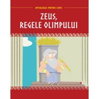 Mitologia. Zeus, regele Olimpului