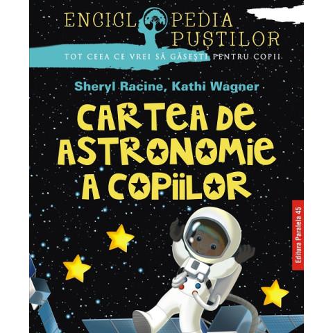Enciclopedia puștilor. Cartea de astronomie a copiilor