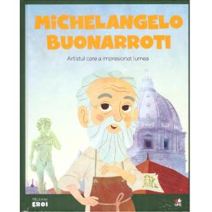 MICII EROI. Michelangelo Buonarroti
