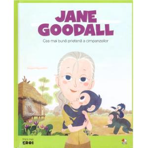 MICII EROI. Jane Goodall